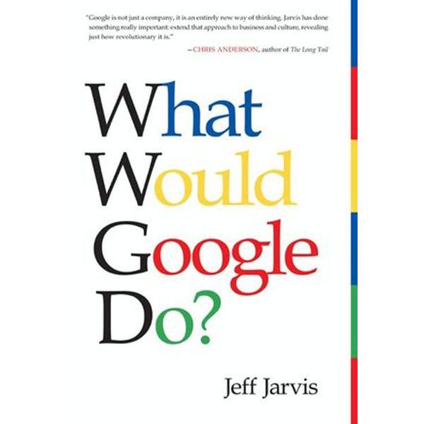 What Would Google Do? - Jeff Jarvis   Karta-nauczyciela.org