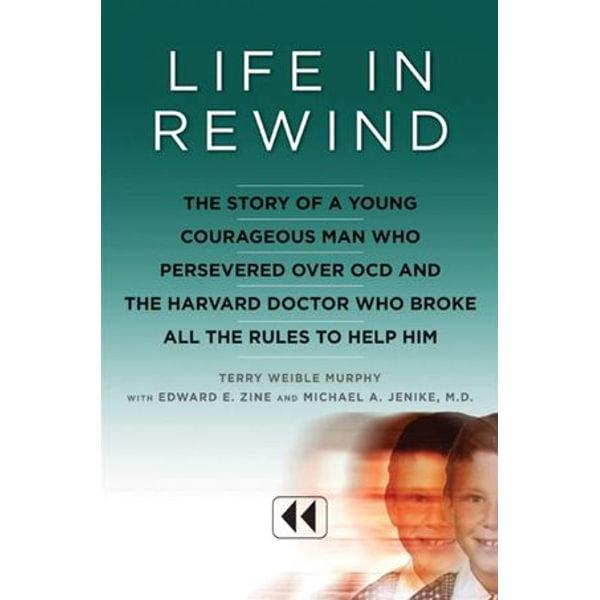 Life in Rewind - Terry Weible Murphy, Michael A. Jenike M.D., Edward E. Zine | Karta-nauczyciela.org