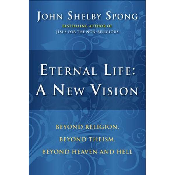Eternal Life: A New Vision - John Shelby Spong   Karta-nauczyciela.org
