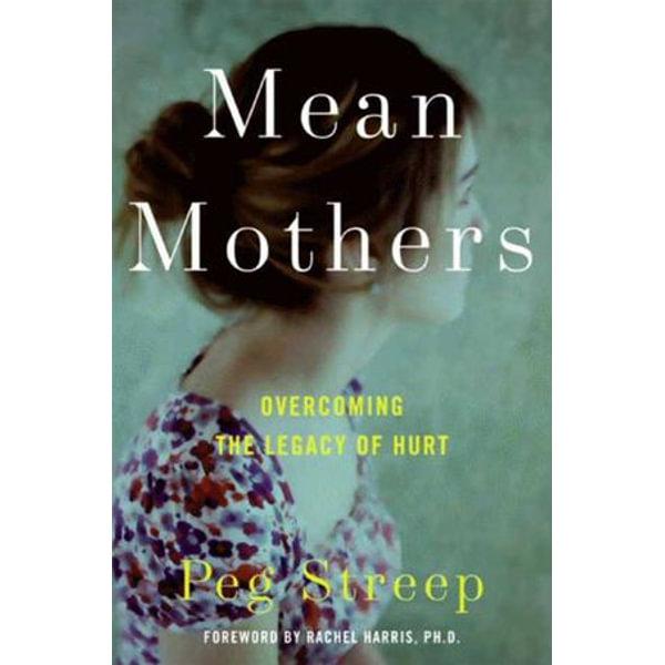 Mean Mothers - Peg Streep   Karta-nauczyciela.org