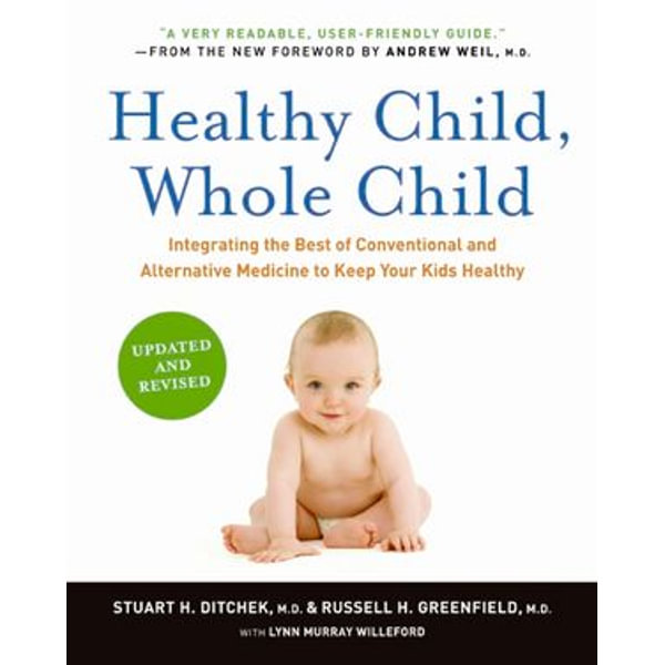 Healthy Child, Whole Child - Stuart H Ditchek M.D., Russell H Greenfield M.D.   Karta-nauczyciela.org