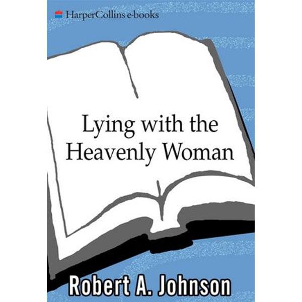 Lying with the Heavenly Woman - Robert A. Johnson | Karta-nauczyciela.org