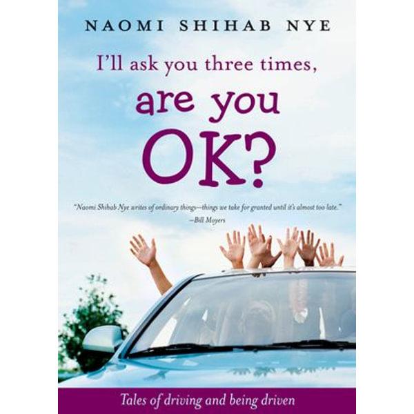 I'll Ask You Three Times, Are You OK? - Naomi Shihab Nye   Karta-nauczyciela.org