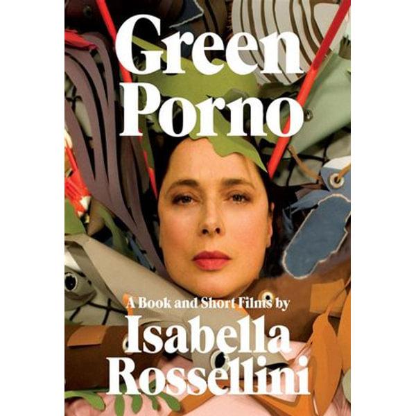 Green Porno - Isabella Rossellini, Everyday Pictures Inc. (Photographer) | Karta-nauczyciela.org
