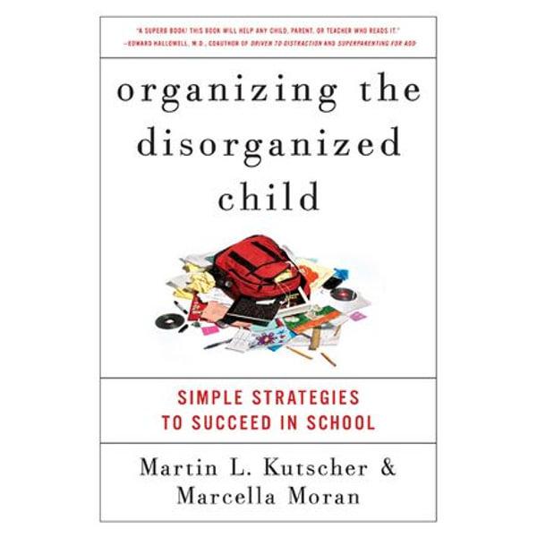 Organizing the Disorganized Child - Marcella Moran, Martin L. Kutscher M.D. | Karta-nauczyciela.org