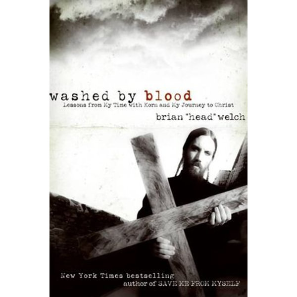 Washed by Blood - Brian Welch | 2020-eala-conference.org