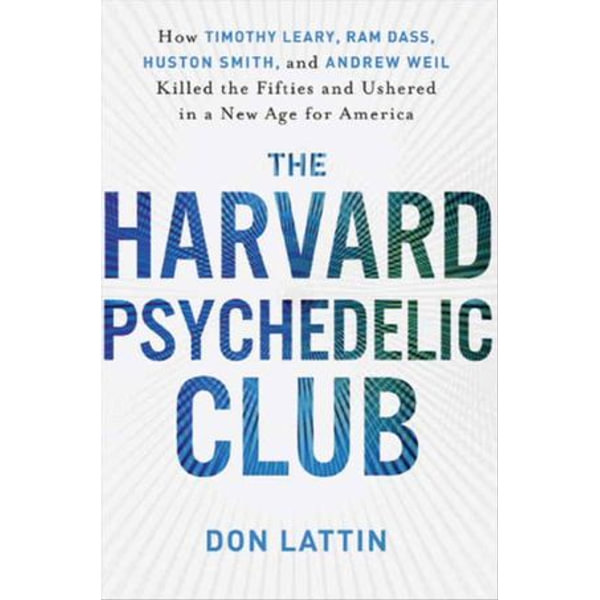 The Harvard Psychedelic Club - Don Lattin | Karta-nauczyciela.org