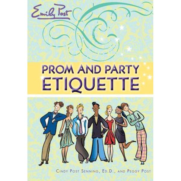 Prom and Party Etiquette - Peggy Post, Cindy P Senning, Steven Salerno (Illustrator)   Karta-nauczyciela.org