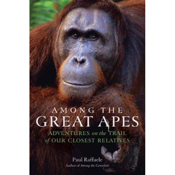 Among the Great Apes - Paul Raffaele   Karta-nauczyciela.org