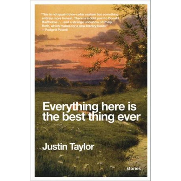 Everything Here Is the Best Thing Ever - Justin Taylor   Karta-nauczyciela.org