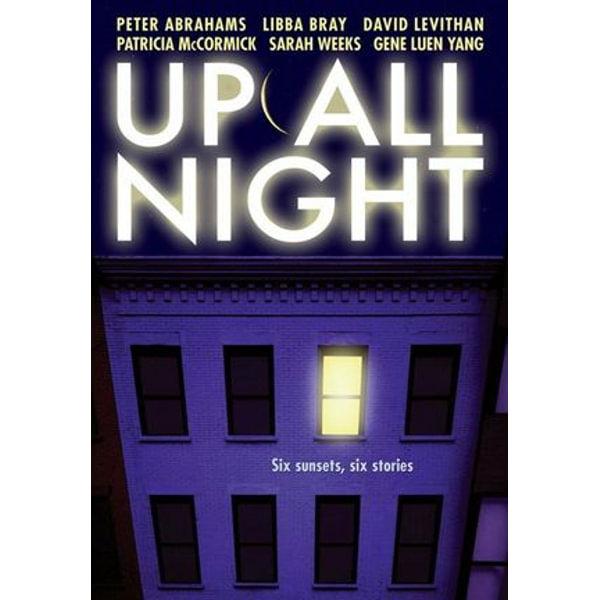 Up All Night - Peter Abrahams, Libba Bray, David Levithan, Sarah Weeks, Gene Luen Yang | Karta-nauczyciela.org