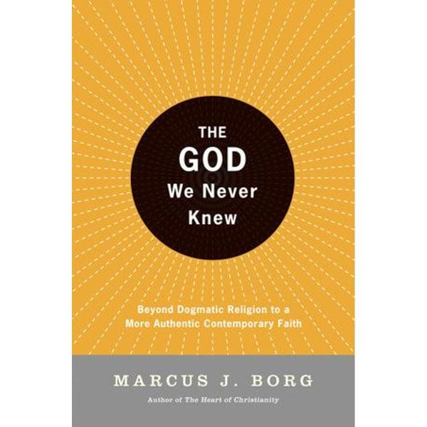 The God We Never Knew - Marcus J. Borg | Karta-nauczyciela.org