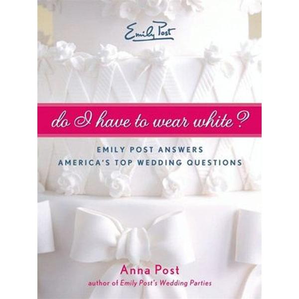 Do I Have To Wear White? - Anna Post | Karta-nauczyciela.org
