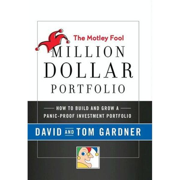 The Motley Fool Million Dollar Portfolio - David Gardner, Tom Gardner | Karta-nauczyciela.org