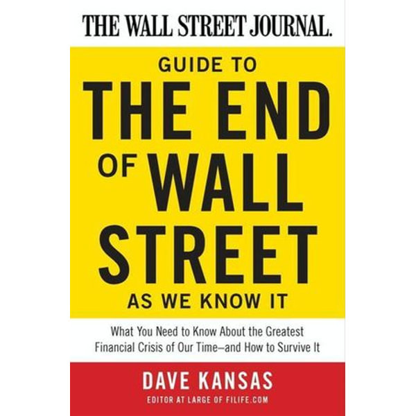 The Wall Street Journal Guide to the End of Wall Street as We Know It - Dave Kansas   Karta-nauczyciela.org