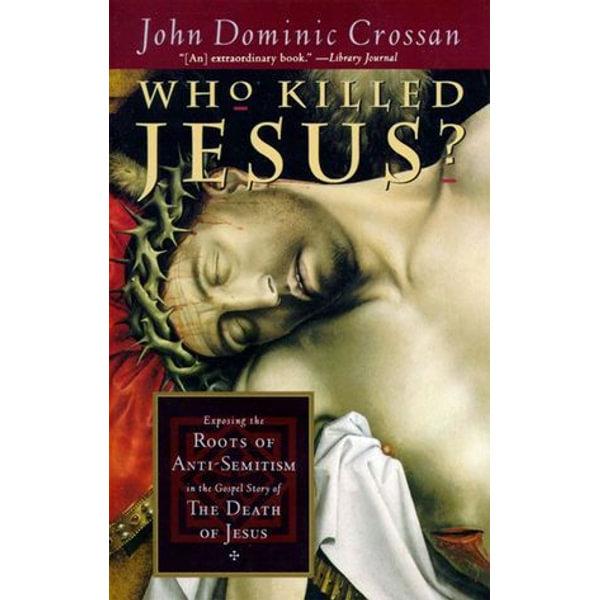 Who Killed Jesus? - John Dominic Crossan | Karta-nauczyciela.org