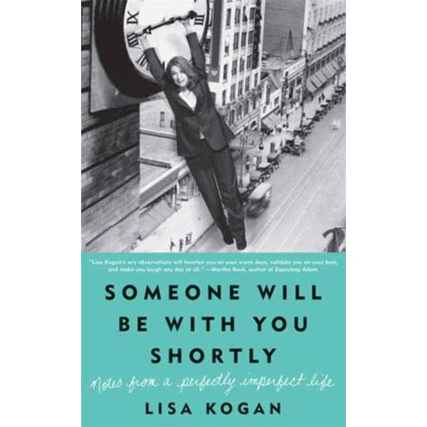Someone Will Be with You Shortly - Lisa Kogan | Karta-nauczyciela.org