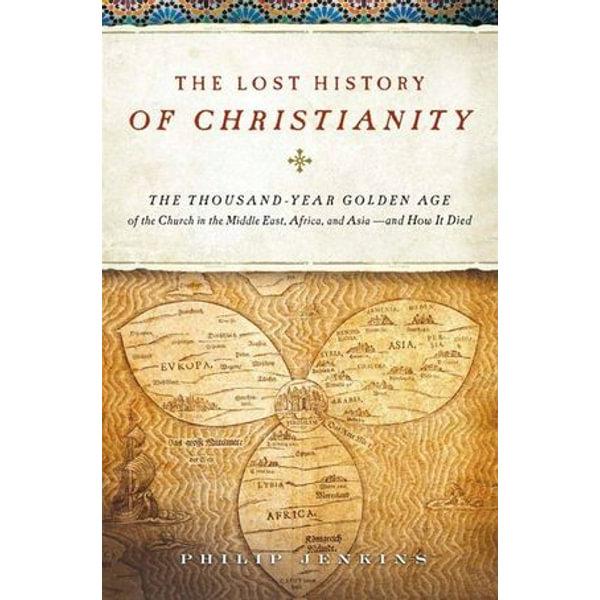 The Lost History of Christianity - John Philip Jenkins   Karta-nauczyciela.org