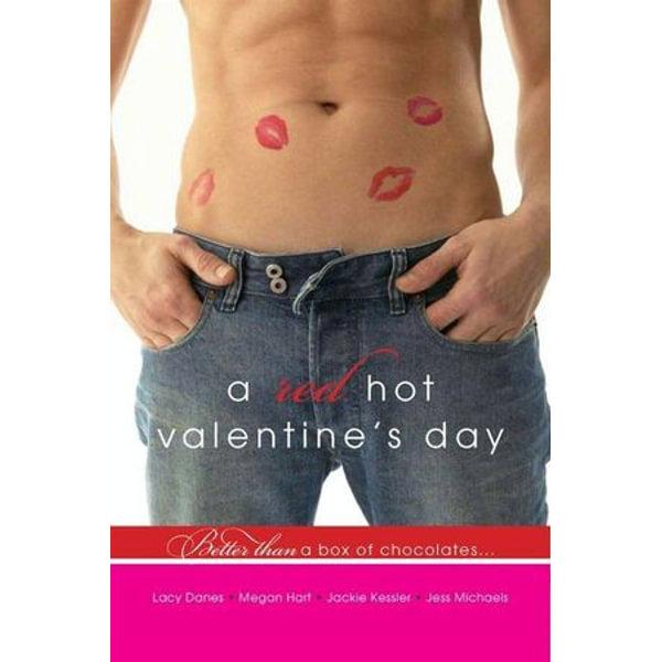 A Red Hot Valentine's Day - Jess Michaels, Lacy Danes, Megan Hart, Jackie Kessler | Karta-nauczyciela.org