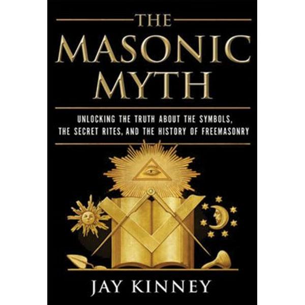 The Masonic Myth - Jay Kinney | Karta-nauczyciela.org