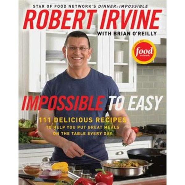 Impossible to Easy - Robert Irvine, Brian O'Reilly | Karta-nauczyciela.org