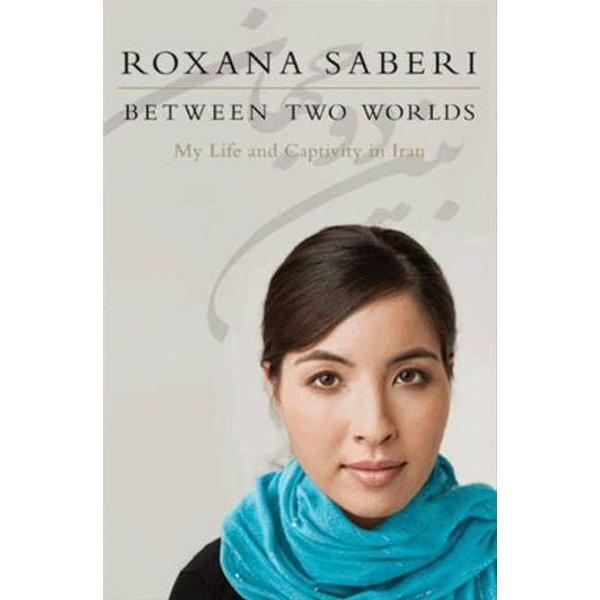 Between Two Worlds - Roxana Saberi | Karta-nauczyciela.org