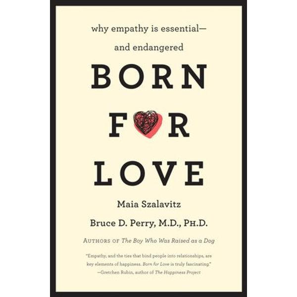 Born for Love - Maia Szalavitz, Bruce D Perry   Karta-nauczyciela.org