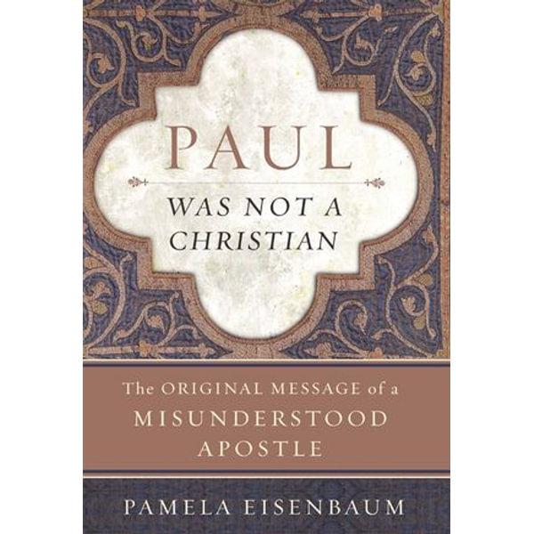 Paul Was Not a Christian - Pamela Eisenbaum | Karta-nauczyciela.org