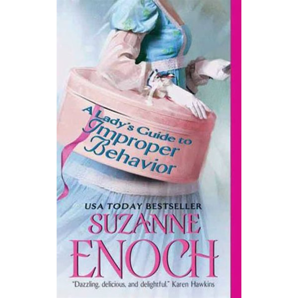 A Lady's Guide to Improper Behavior - Suzanne Enoch | 2020-eala-conference.org