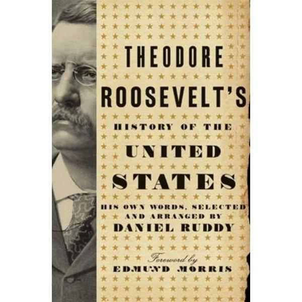 Theodore Roosevelt's History of the United States - Daniel Ruddy   Karta-nauczyciela.org