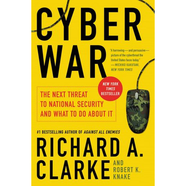Cyber War - Richard A. Clarke, Robert Knake | Karta-nauczyciela.org