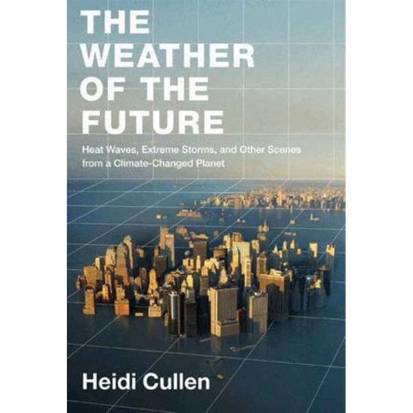 The Weather of the Future - Heidi Cullen | Karta-nauczyciela.org