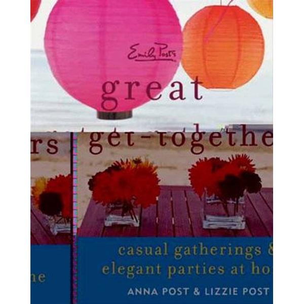 Emily Post's Great Get-Togethers - Anna Post, Lizzie Post   Karta-nauczyciela.org