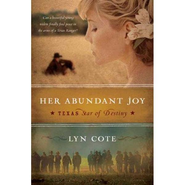 Her Abundant Joy (Texas: Star of Destiny, Book 3) - Lyn Cote   Karta-nauczyciela.org