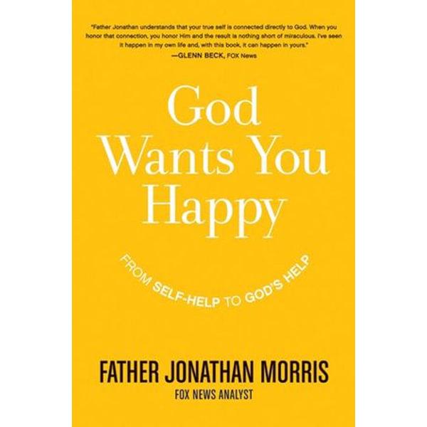 God Wants You Happy - Father Jonathan Morris   Karta-nauczyciela.org