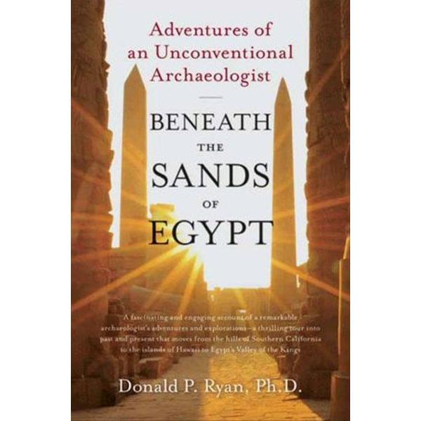 Beneath the Sands of Egypt - Donald P Ryan PhD | Karta-nauczyciela.org