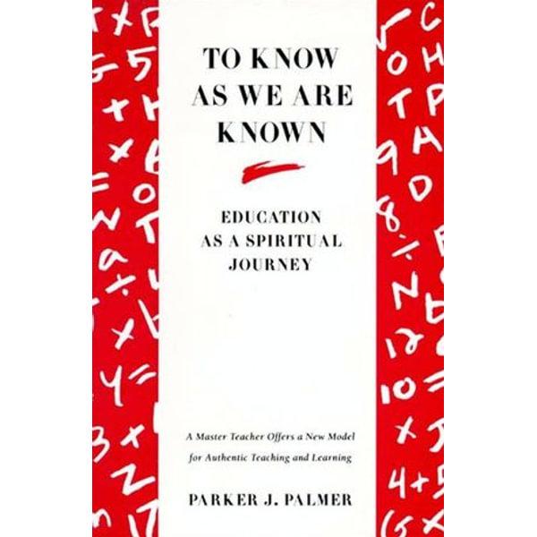 To Know as We Are Known - Parker J. Palmer   Karta-nauczyciela.org