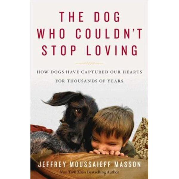 The Dog Who Couldn't Stop Loving - Jeffrey Moussaieff Masson | Karta-nauczyciela.org