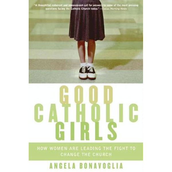 Good Catholic Girls - Angela Bonavoglia | Karta-nauczyciela.org