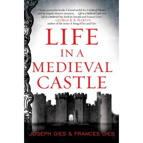 Life in a Medieval Castle - Joseph Gies, Frances Gies   Karta-nauczyciela.org