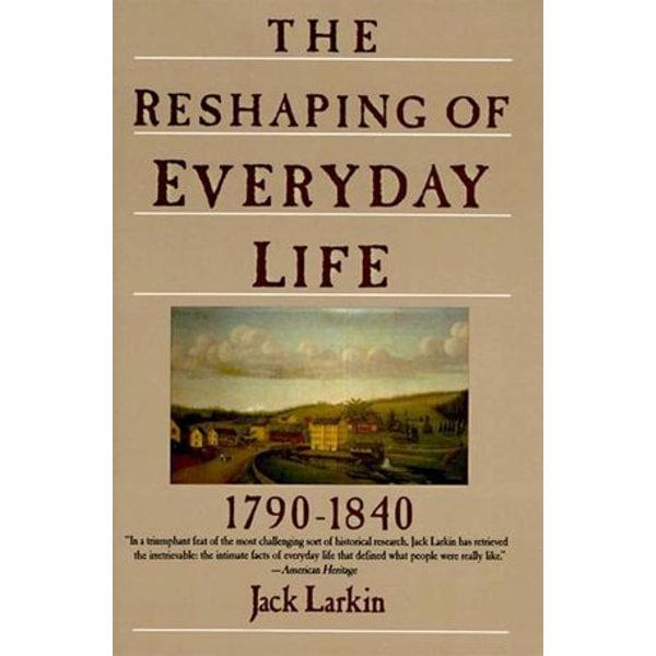 The Reshaping of Everyday Life - Jack Larkin | Karta-nauczyciela.org