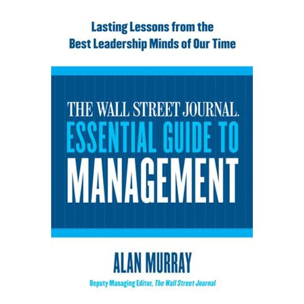 The Wall Street Journal Essential Guide to Management - Alan Murray | Karta-nauczyciela.org