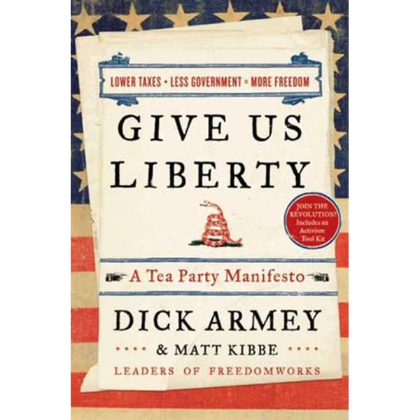 Give Us Liberty - Dick Armey, Matt Kibbe   Karta-nauczyciela.org