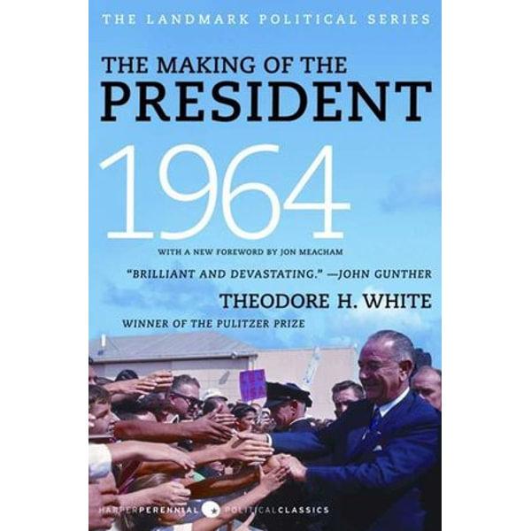 The Making of the President 1964 - Theodore H. White   Karta-nauczyciela.org