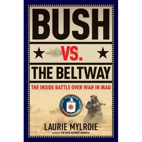 Bush vs. the Beltway - Laurie Mylroie | Karta-nauczyciela.org