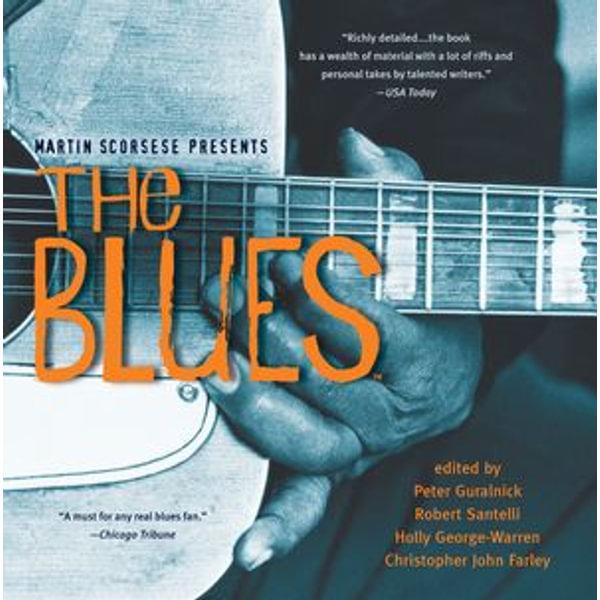 Martin Scorsese Presents The Blues - Peter Guralnick, Robert Santelli, Holly George-Warren   Karta-nauczyciela.org