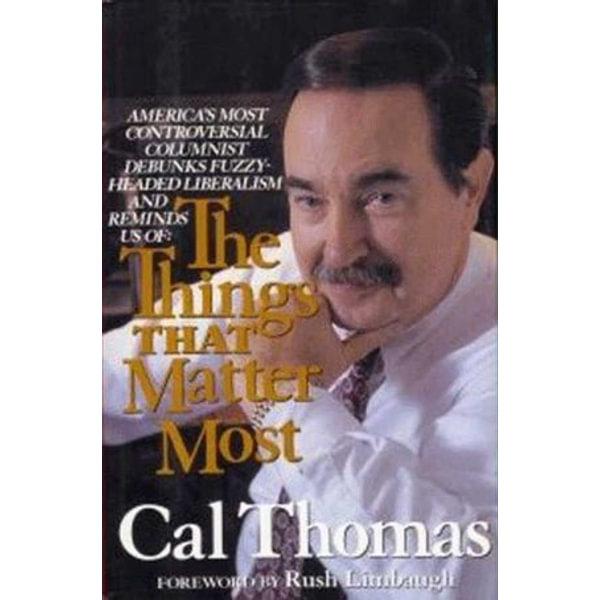 The Things That Matter Most - Cal Thomas | Karta-nauczyciela.org