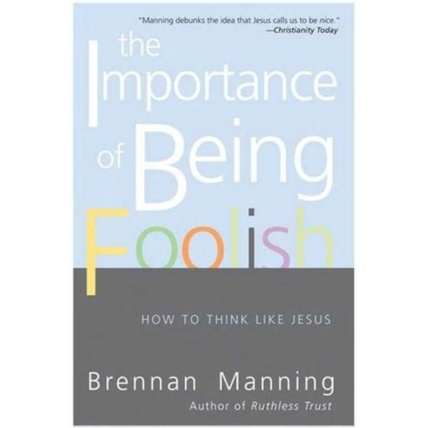 The Importance of Being Foolish - Brennan Manning   Karta-nauczyciela.org