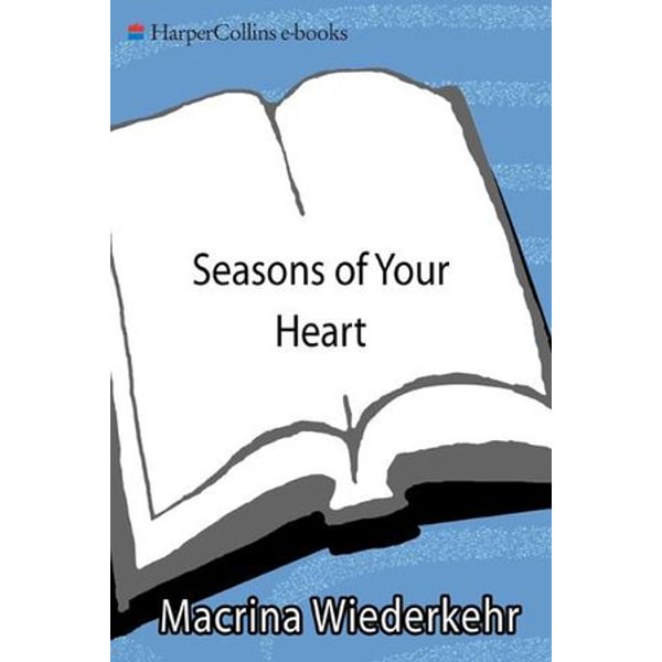 Seasons of Your Heart - Macrina Wiederkehr   Karta-nauczyciela.org
