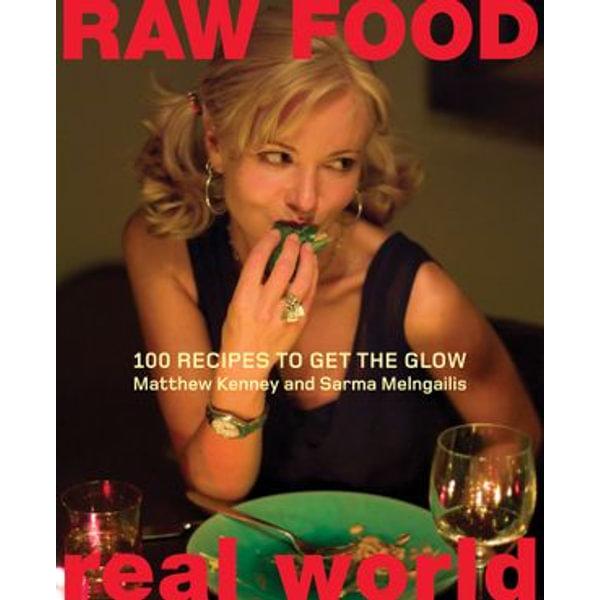 Raw Food/Real World - Matthew Kenney, Sarma Melngailis | Karta-nauczyciela.org